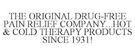 THE ORIGINAL DRUG-FREE PAIN RELIEF COMPANY...HOT & COLD THERAPY PRODUCTS SINCE 1931!