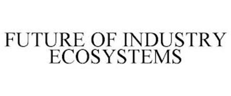 FUTURE OF INDUSTRY ECOSYSTEMS