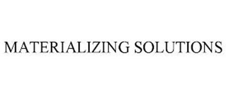 MATERIALIZING SOLUTIONS