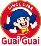 SINCE 1968 GUAI GUAI