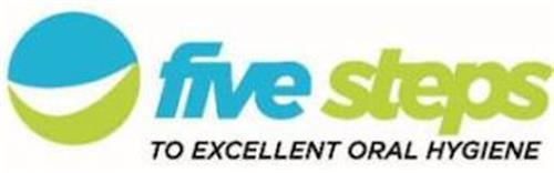FIVE STEPS TO EXCELLENT ORAL HYGIENE
