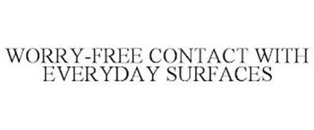 WORRY-FREE CONTACT WITH EVERYDAY SURFACES