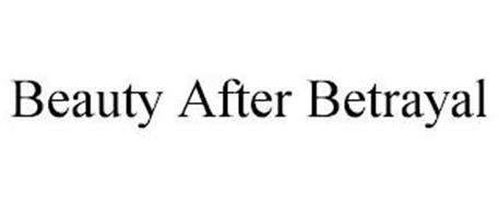 BEAUTY AFTER BETRAYAL