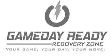 GAMEDAY READY RECOVERY ZONE YOUR GAME, YOUR DAY, YOUR MOVE.