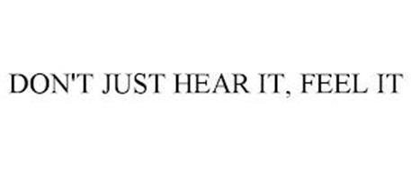DON'T JUST HEAR IT, FEEL IT