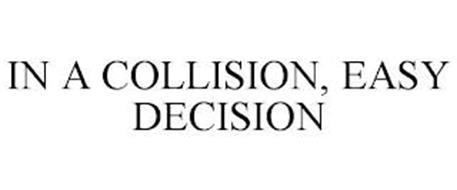 IN A COLLISION, EASY DECISION