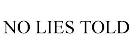 NO LIES TOLD