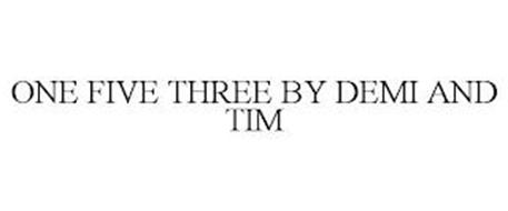 ONE FIVE THREE BY DEMI AND TIM