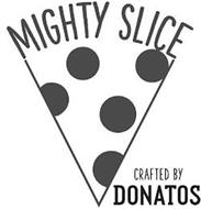 MIGHTY SLICE CRAFTED BY DONATOS
