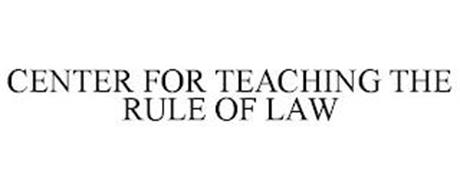 CENTER FOR TEACHING THE RULE OF LAW