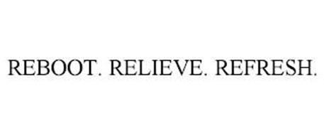 REBOOT. RELIEVE. REFRESH.