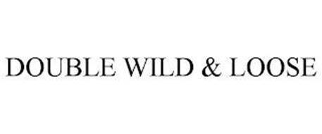 DOUBLE WILD & LOOSE
