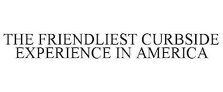 THE FRIENDLIEST CURBSIDE EXPERIENCE IN AMERICA