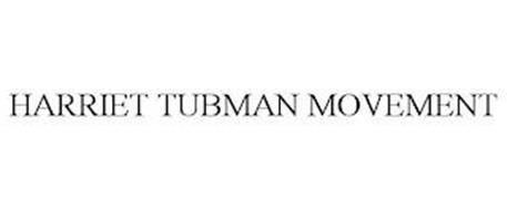 HARRIET TUBMAN MOVEMENT