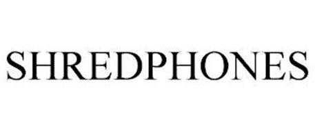 SHREDPHONES