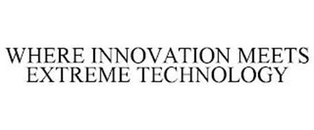 WHERE INNOVATION MEETS EXTREME TECHNOLOGY