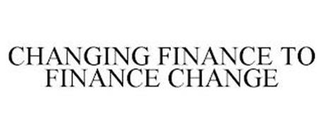 CHANGING FINANCE TO FINANCE CHANGE