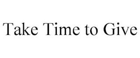 TAKE TIME TO GIVE