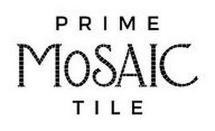 PRIME MOSAIC TILE