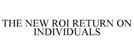 THE NEW ROI RETURN ON INDIVIDUALS