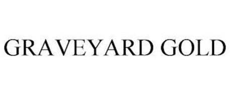 GRAVEYARD GOLD
