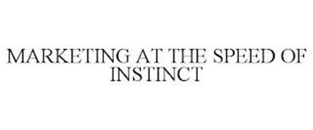 MARKETING AT THE SPEED OF INSTINCT
