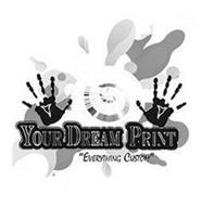 YOUR DREAM PRINT