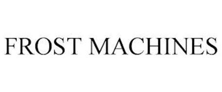 FROST MACHINES