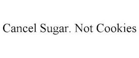 CANCEL SUGAR. NOT COOKIES