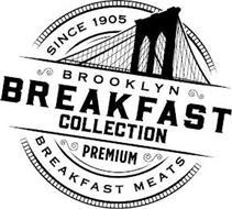 SINCE 1905 BROOKLYN BREAKFAST COLLECTION PREMIUM BREAKFAST MEATS