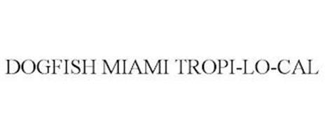 DOGFISH MIAMI TROPI-LO-CAL