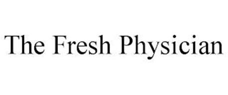 THE FRESH PHYSICIAN