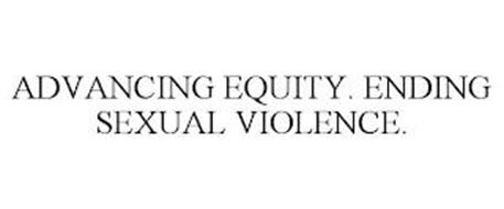 ADVANCING EQUITY. ENDING SEXUAL VIOLENCE.