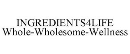 INGREDIENTS4LIFE WHOLE-WHOLESOME-WELLNESS