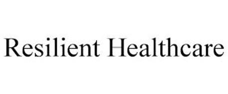 RESILIENT HEALTHCARE