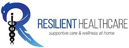 R RESILIENT HEALTHCARE SUPPORTIVE CARE & WELLNESS AT HOME