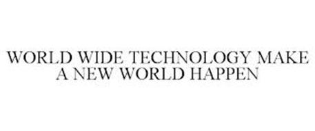 WORLD WIDE TECHNOLOGY MAKE A NEW WORLD HAPPEN