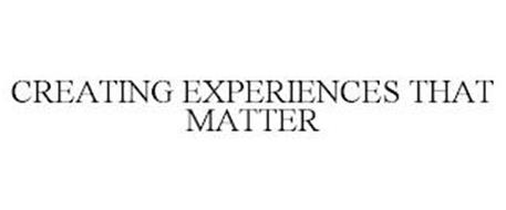 CREATING EXPERIENCES THAT MATTER