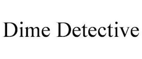 DIME DETECTIVE