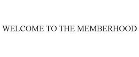 WELCOME TO THE MEMBERHOOD