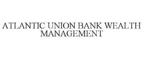 ATLANTIC UNION BANK WEALTH MANAGEMENT