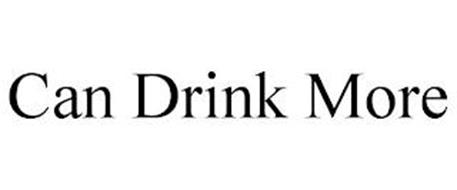 CAN DRINK MORE