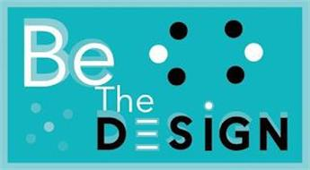BE THE DESIGN