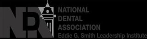 NDA NATIONAL DENTAL ASSOCIATION EDDIE G. SMITH LEADERSHIP INSTITUTE