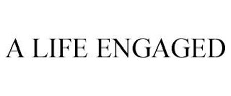 A LIFE ENGAGED