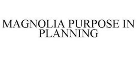MAGNOLIA PURPOSE IN PLANNING