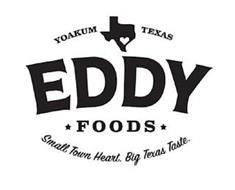 YOAKUM TEXAS EDDY FOODS SMALL TOWN HEART. BIG TEXAS TASTE.