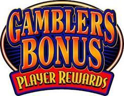 GAMBLERS BONUS PLAYER REWARDS