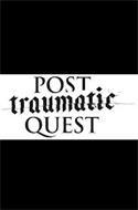 POST TRAUMATIC QUEST