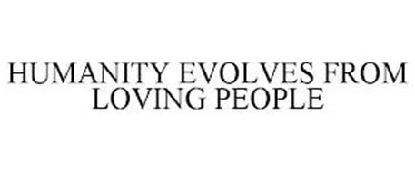 HUMANITY EVOLVES FROM LOVING PEOPLE
